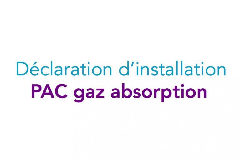 Déclaration d'installation PAC absorption